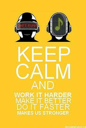 """Daft Punk """"Keep Calm and Work it Harder, Make it Better, Do it Faster, Make us Stronger"""" Poster"""
