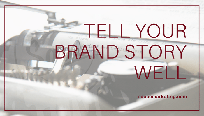 Tell Your Brand Story & Tell It Well!
